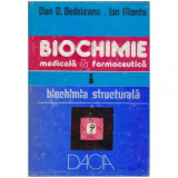 Biochimie medicala & farmaceutica vol. I - Biochimia structurala