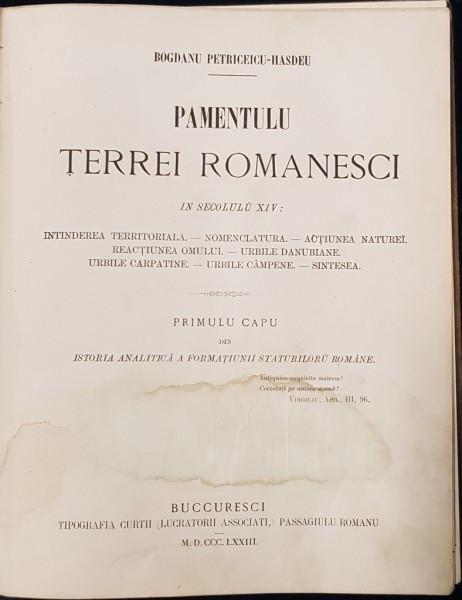 B. P. HASDEU - PAMANTU TARII ROMANESTI IN SECOLU 14 - BUCURESTI, 1873