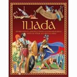 Iliada. Istoria mitica a asediului Troiei si extraordinarele fapte de vitejie ale eroului Ahile. Mituri si legende/***, Corint
