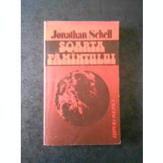 JONATHAN SCHELL - SOARTA OAMANTULUI