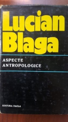 Aspecte antropologice-Lucian Blaga foto