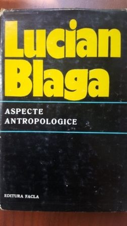 Aspecte antropologice-Lucian Blaga