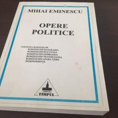 MIHAI EMINESCU, OPERE POLITICE, VOL. 1. EDITURA TIMPUL, IASI
