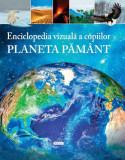 Enciclopedia vizuală a copiilor - Planeta Pământ