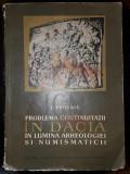 D. PROTASE - PROBLEMA CONTINUITATII IN DACIA IN LUMINA ARHEOLOGIEI SI NUMISMATICII, 1966