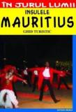 Insulele Mauritius - Ghid turistic | Mihaela Victoria Munteanu