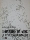 LEONARDO DA VINCI SI CIVILIZATIA IMAGINII de GHEORGHE GHITESCU 1986