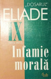 """ DOSARUL "" MIRCEA ELIADE IX 1972 - 1977 "" INFAMIE MORALA "" - MIRCEA HANDOCA, Curtea Veche"