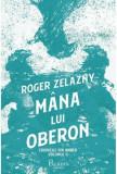Cumpara ieftin Cronicile din Amber #2. Mana lui Oberon/Roger Zelazny