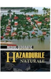 Hazardurile naturale - Valeriu Cazac, Ilien Boian, Nina Volontir