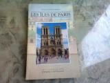 LES ILES DE PARIS - FRANCOISE COLIN BERTIN (CARTE IN LIMBA FRANCEZA)