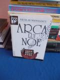NICOLAE MANOLESCU - ARCA LUI NOE , ESEU DESPRE ROMANUL ROMANESC , 2007