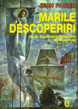 Cumpara ieftin Marile descoperiri de la Alexandru Macedon la Magellan/Jean Favier