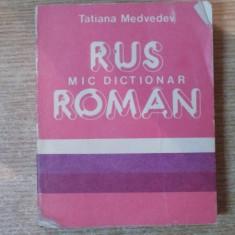 MIC DICTIONAR RUS-ROMAN de TATIANA MEDVEDEV , Bucuresti 1989