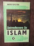 INTRODUCERE IN ISLAM - MEUDUDI