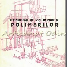 Tehnologii De Prelucrare A Polimerilor I - Mihai Rusu, Daniela Lorena Rusu