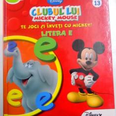 CLUBUL LUI MICKEY MOUSE , TE JOCI SI INVETI CU MICKEY ! LITERA E , 2010
