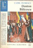 Camil Petrescu - Danton / Balcescu