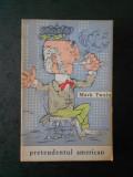 MARK TWAIN - PRETENDENTUL AMERICAN
