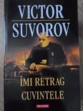 IMI RETRAG CUVINTELE-VICTOR SUVOROV