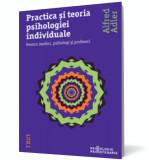 Practica şi teoria psihologiei individuale