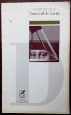 VALENTIN DOLFI - BUNCARUL DE HARTIE (VERSURI, volum de debut - 1999) foto