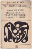 Trilogia culturii - Orizont si stil. Spatiul mioritic. Geneza metaforei si sensul culturii