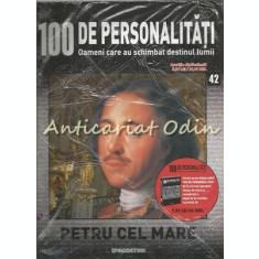 100 De Personalitati - Petru Cel Mare - Nr.: 42 - Exemplar Infoliat