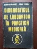 Diagnosticul de laborator in practica medicala- Gabriel Ivanovici, Ioana Fuorea