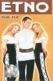 Caseta  Etno  – Hai-Ha, originala, holograma