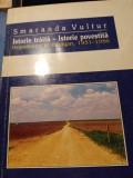 ISTORIE TRAITA -ISTORIE POVESTITA, DEPORTAREA IN BARAGAN 1951-56-SMARANDA VULTUR
