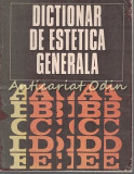 Dictionar De Estetica Generala - Ionel Achim, Gheorghe Achitei