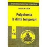 Pulpotomia la dintii temporari - Rodica Luca