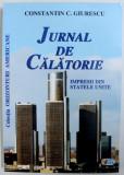 JURNAL DE CALATORIE - IMPRESII DIN STATELE UNITE de CONSTANTIN C. GIURESCU , 2006