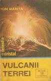 Cumpara ieftin Vulcanii Terrei - Ion Manta
