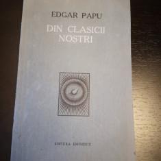 Din clasicii nostri - Edgar Papu, Eminescu, 1977, 207 pag