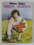 POVESTI PESTRITE de MONICA ROHAN , ilustratii de ION SANDRU , 1986