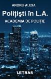 Politisti in L.A. Academia de politie