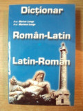 DICTIONAR ROMAN-LATIN / LATIN-ROMAN de MARIUS LUNGU , MARIANA LUNGU