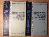 INDRUMATOR PENTRU RIDICAREA CALIFICARII LACATUSILOR DIN CONSTRUCTIILE DE MASINI VOL.1-2-V. RADUCU, N. RADUCU, GH