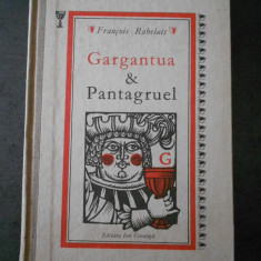 FRANCOIS RABELAIS - GARGANTUA & PANTAGRUEL (1989, editie cartonata)