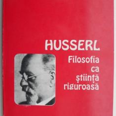 Filosofia ca stiinta riguroasa – Edmund Husserl