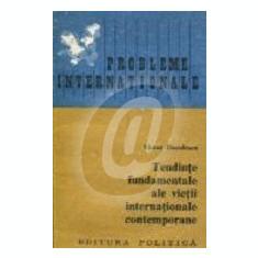 Tendintele fundamentale ale vietii internationale contemporane