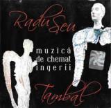 CDr Radu Şeu – Ţambal: Muzică De Chemat Îngerii, original, holograma, CD