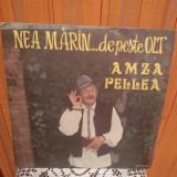 -Y- MOMENTE VESELE CU AMZA PELLEA  - NEA MARIN DE PESTE OLT  DISC VINIL