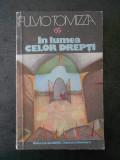 FULVIO TOMIZZA - IN LUMEA CELOR DREPTI