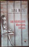Adevarul Lux Jurnalul National RAO Iana Matei De Vanzare:Mariana,15 ani Librarie