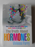 The Truth About Hormones - Vivienne Parry     (expediere si 6 lei/gratuit) (4+1)