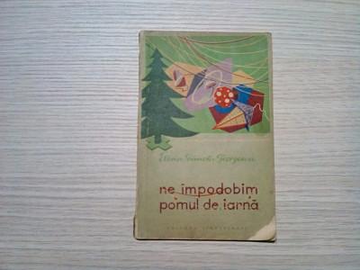 NE IMPODOBIM POMUL DE IARNA -  E. Simota Georgescu - 1957, 69 p. cu imagini foto
