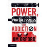 Power, Powerlessness and Addiction - Jim Orford